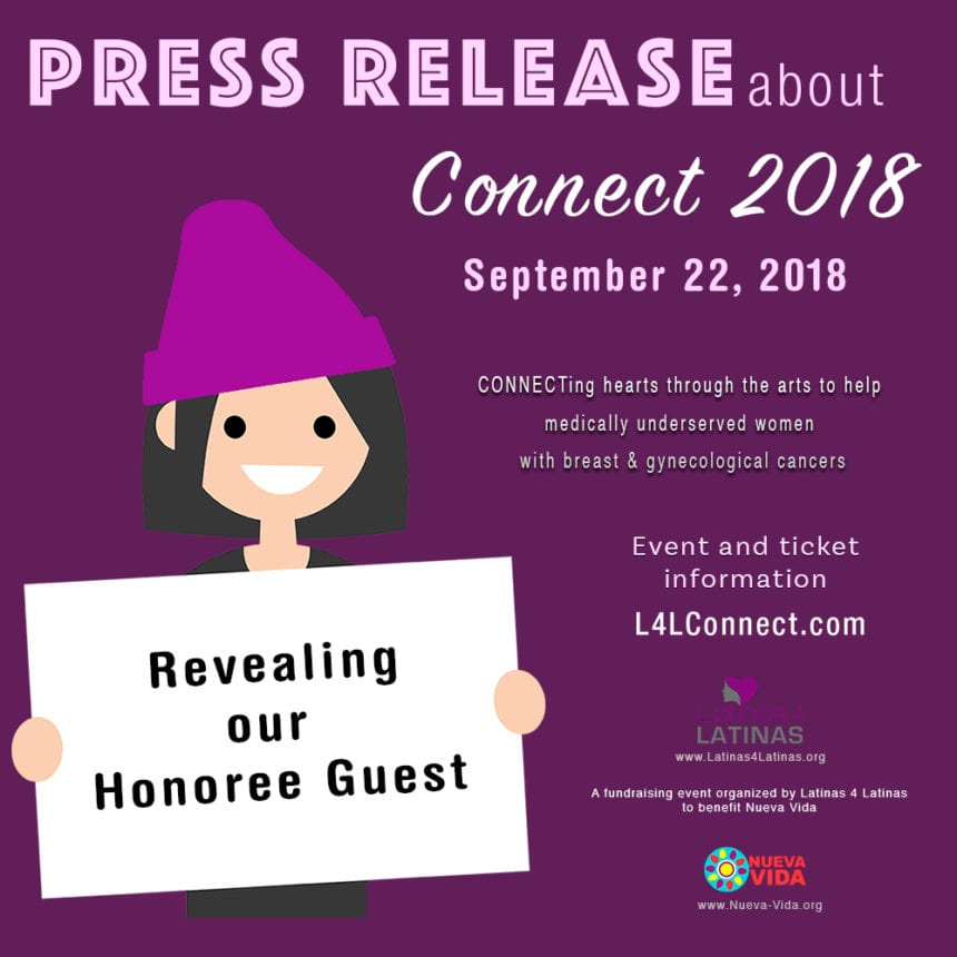 LATINAS 4 LATINAS ANNOUNCES ANNUAL CHARITY EVENT CONNECT 2018 RETURNING SEPTEMBER 22, 2018 – Press Release